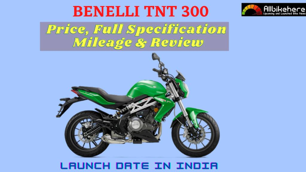 Benelli TNT 300 Price Launch Date in India
