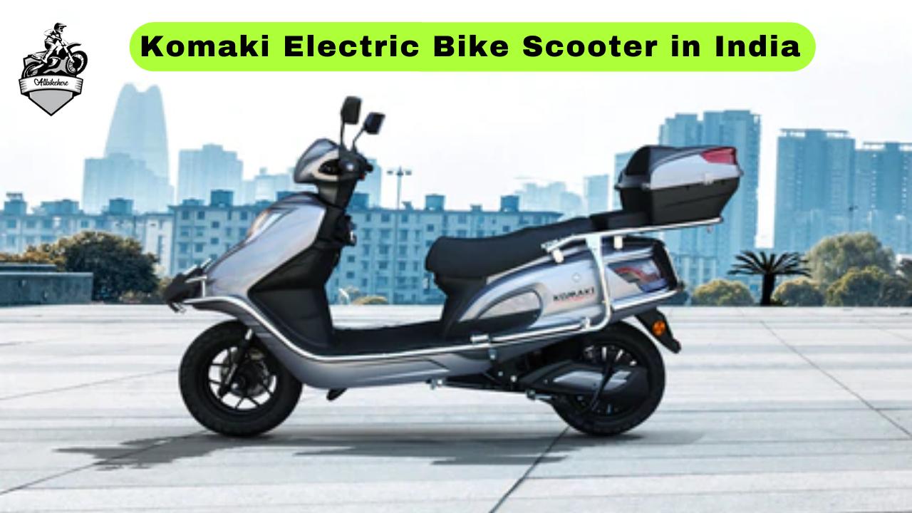 Komaki Electric Bike Scooter in India