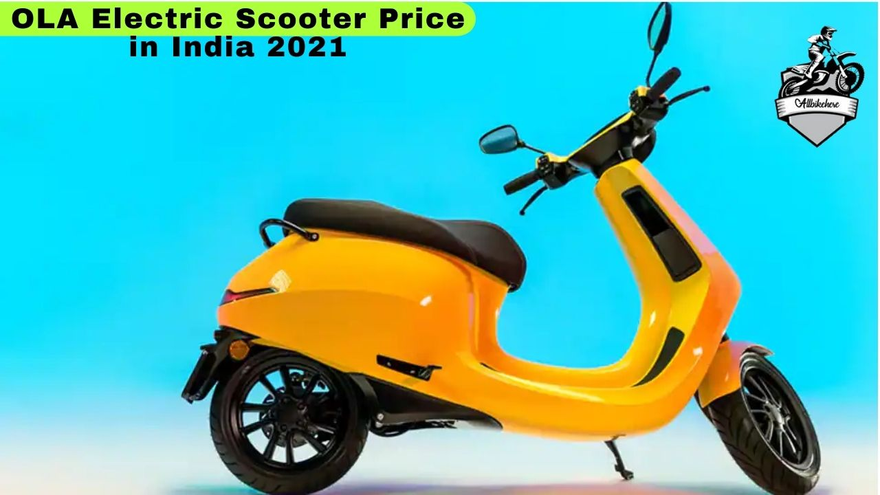 OLA Electric Scooter Price in India 2021