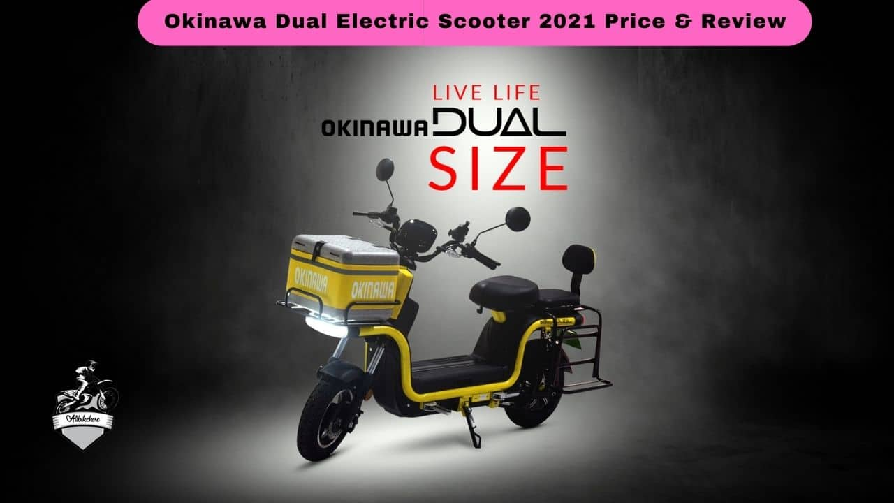 Okinawa Dual Electric Scooter 2021 Price & Review