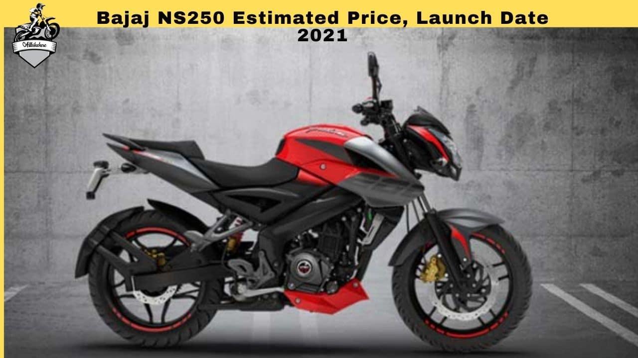 Bajaj NS250 Estimated Price, Launch Date 2021