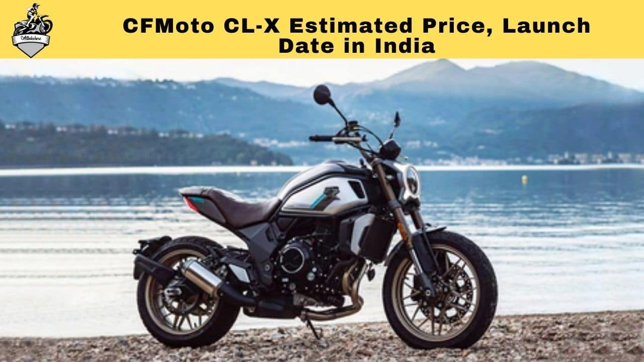 CFMoto CL-X Estimated Price, Launch Date in India