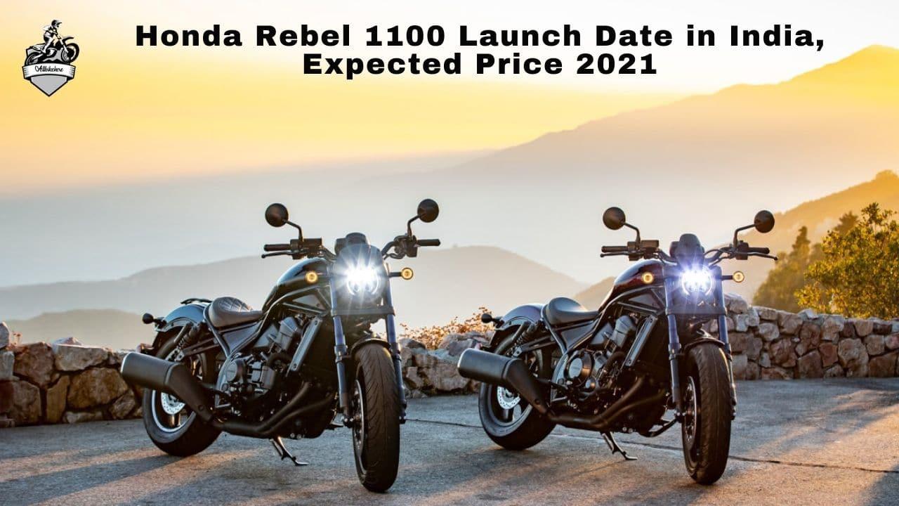 Honda Rebel 1100 Launch Date in India, Expected Price 2021