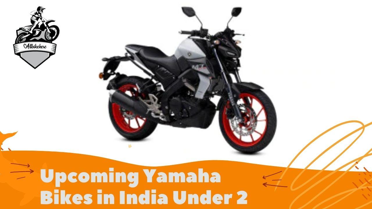 Upcoming Yamaha Bikes in India Under 2 Lakh